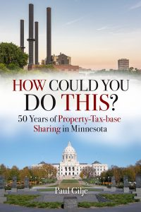 """Cover of """"How Could You Do This? 50 Years of Property-Tax-Base Sharing in Minnesota."""""""